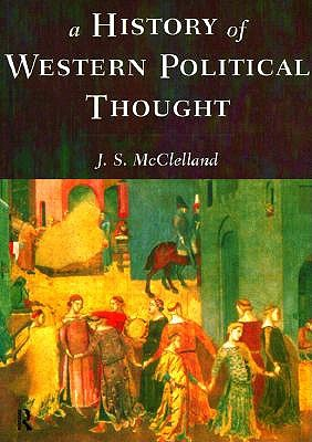 A History of Western Political Thought By McClelland, J. S.