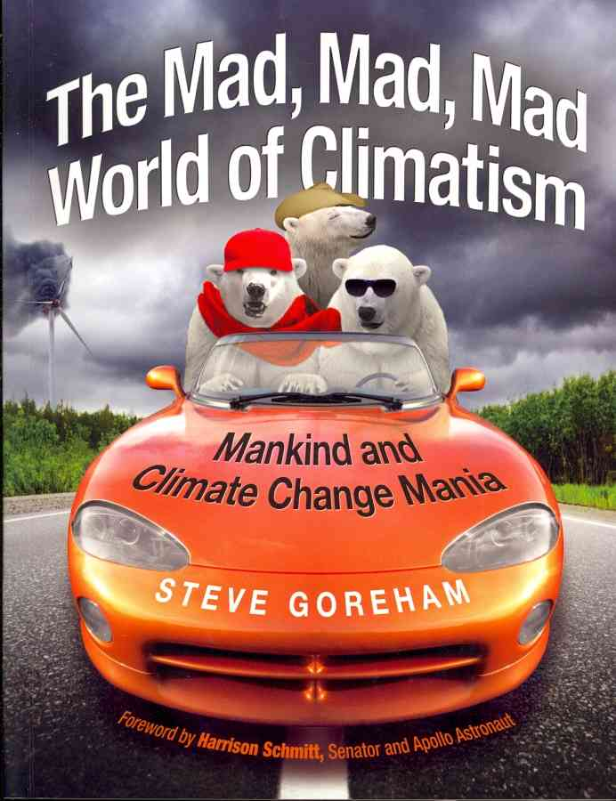 The Mad, Mad, Mad World of Climatism By Goreham, Steve